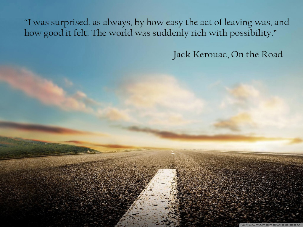 On The Road, Quote, Kerouac; U201c